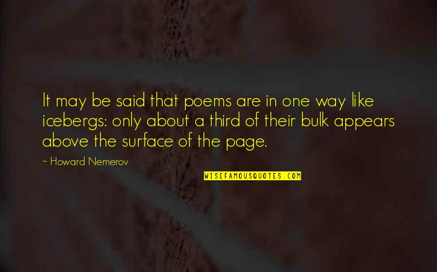 Bulk Quotes By Howard Nemerov: It may be said that poems are in