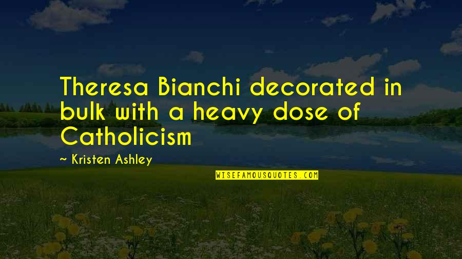 Bulk Quotes By Kristen Ashley: Theresa Bianchi decorated in bulk with a heavy