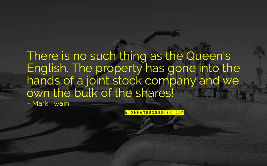 Bulk Quotes By Mark Twain: There is no such thing as the Queen's