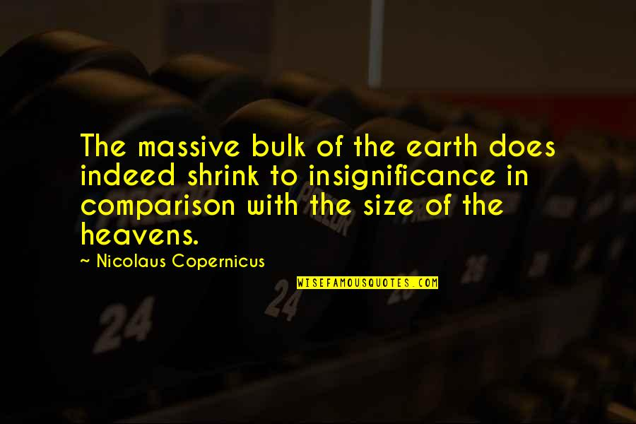 Bulk Quotes By Nicolaus Copernicus: The massive bulk of the earth does indeed