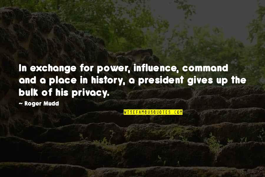 Bulk Quotes By Roger Mudd: In exchange for power, influence, command and a