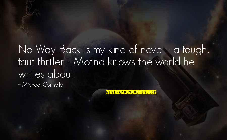 Bull Headed Quotes By Michael Connelly: No Way Back is my kind of novel