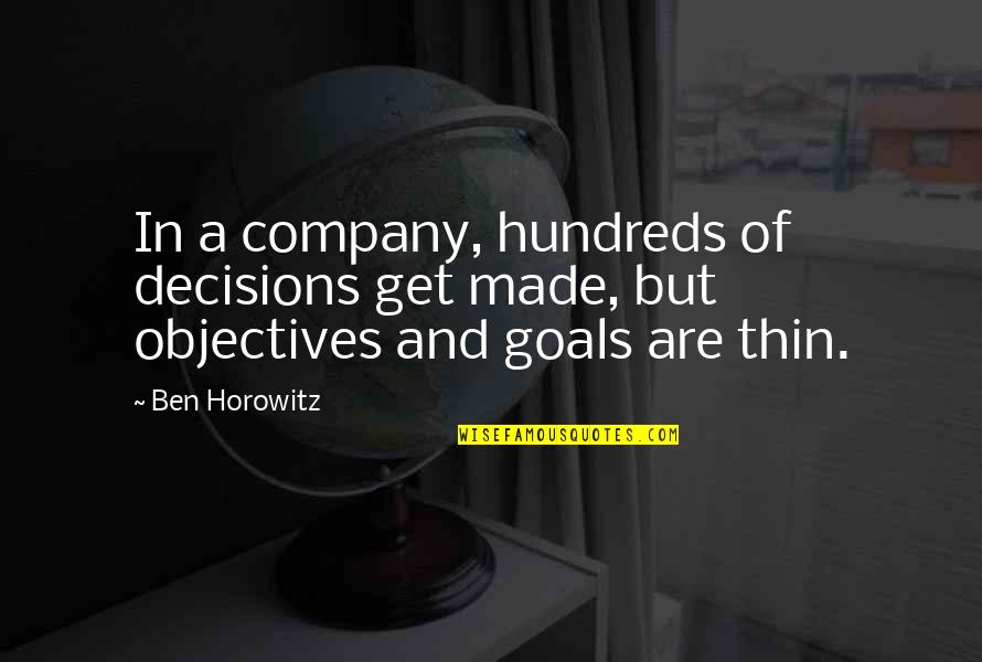 Bullet Holes Quotes By Ben Horowitz: In a company, hundreds of decisions get made,