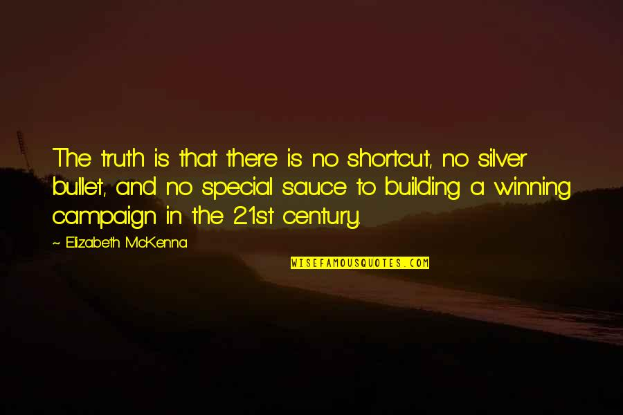 Bullet Quotes By Elizabeth McKenna: The truth is that there is no shortcut,
