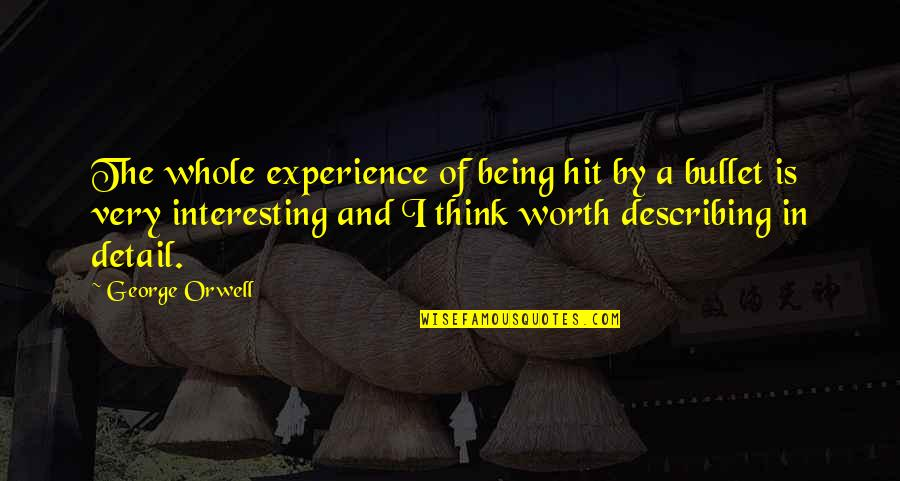 Bullet Quotes By George Orwell: The whole experience of being hit by a
