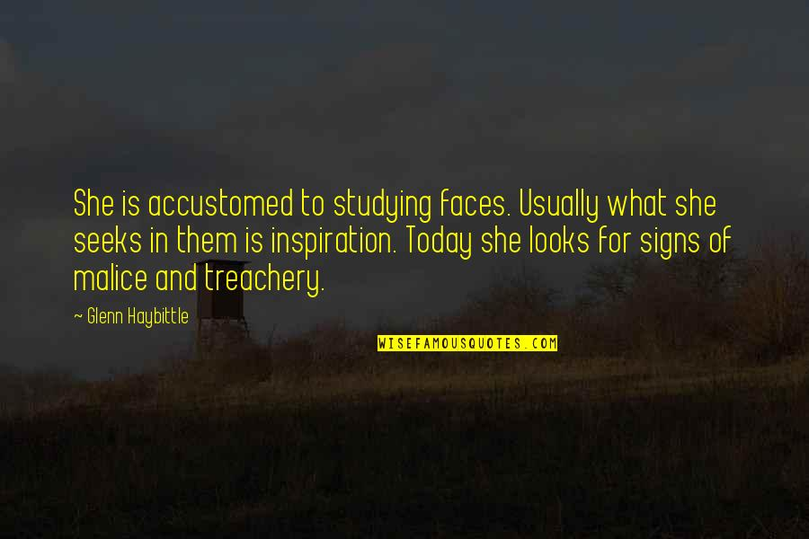 Bullfrog's Quotes By Glenn Haybittle: She is accustomed to studying faces. Usually what