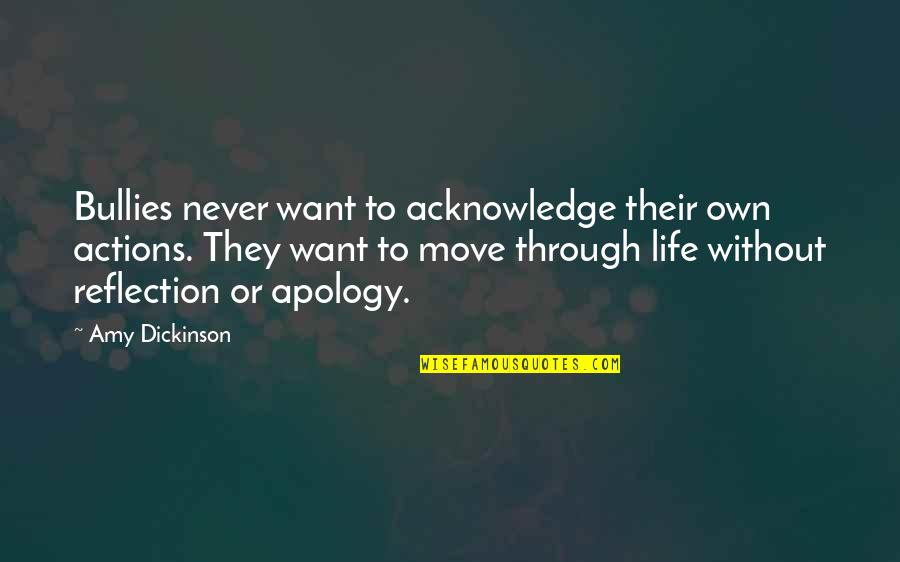 Bullies Quotes By Amy Dickinson: Bullies never want to acknowledge their own actions.