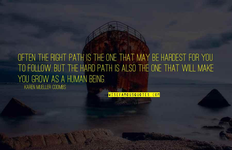 Bullies Quotes By Karen Mueller Coombs: Often the right path is the one that