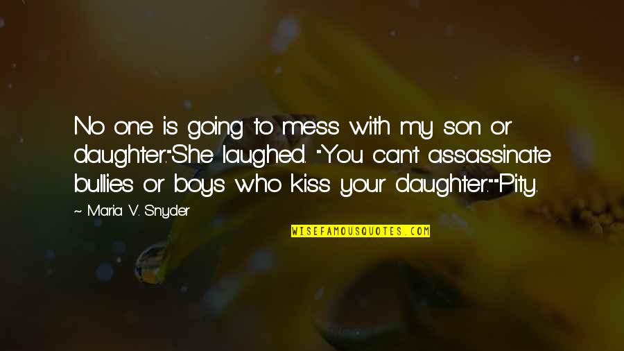 Bullies Quotes By Maria V. Snyder: No one is going to mess with my