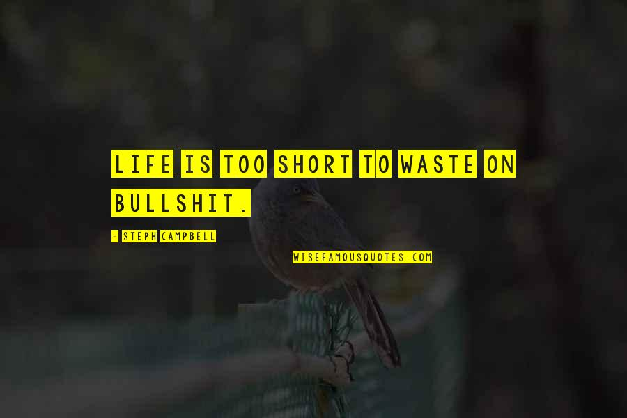 Bullshit In Life Quotes: top 34 famous quotes about Bullshit ...