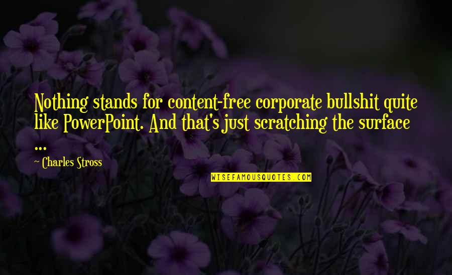Bullshit's Quotes By Charles Stross: Nothing stands for content-free corporate bullshit quite like