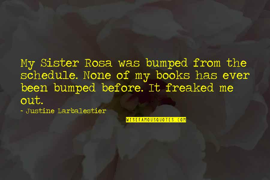Bumped Book Quotes By Justine Larbalestier: My Sister Rosa was bumped from the schedule.