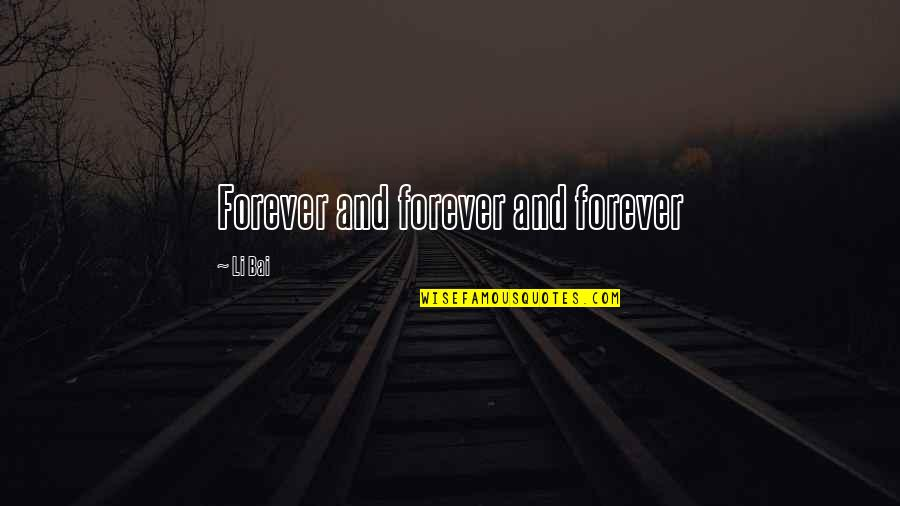 Bums Quotes By Li Bai: Forever and forever and forever