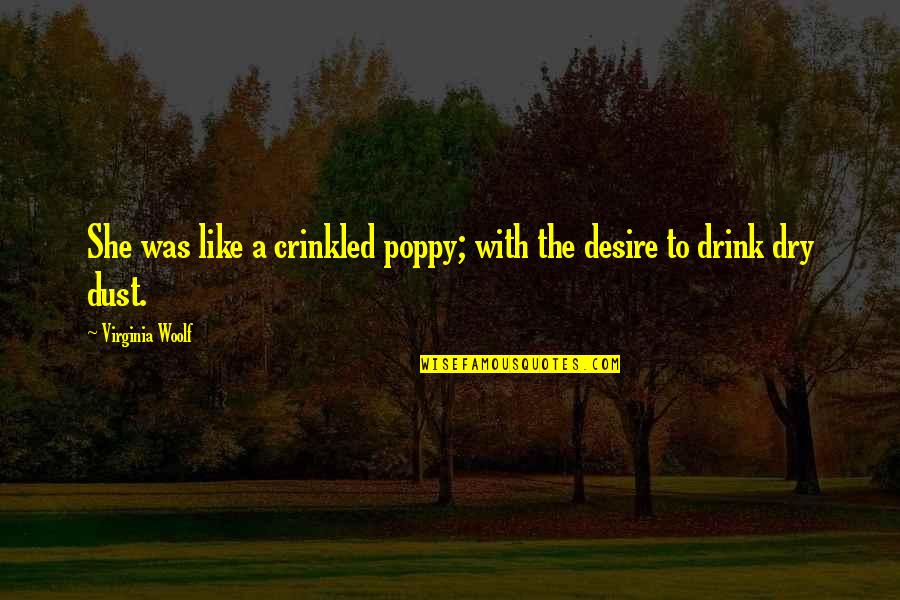 Bupa Pmi Quotes By Virginia Woolf: She was like a crinkled poppy; with the