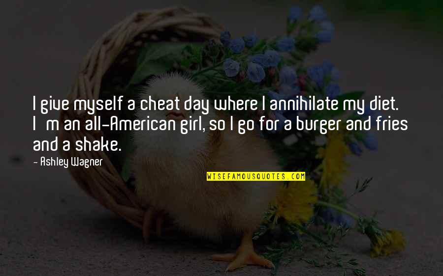 Burger And Fries Quotes By Ashley Wagner: I give myself a cheat day where I