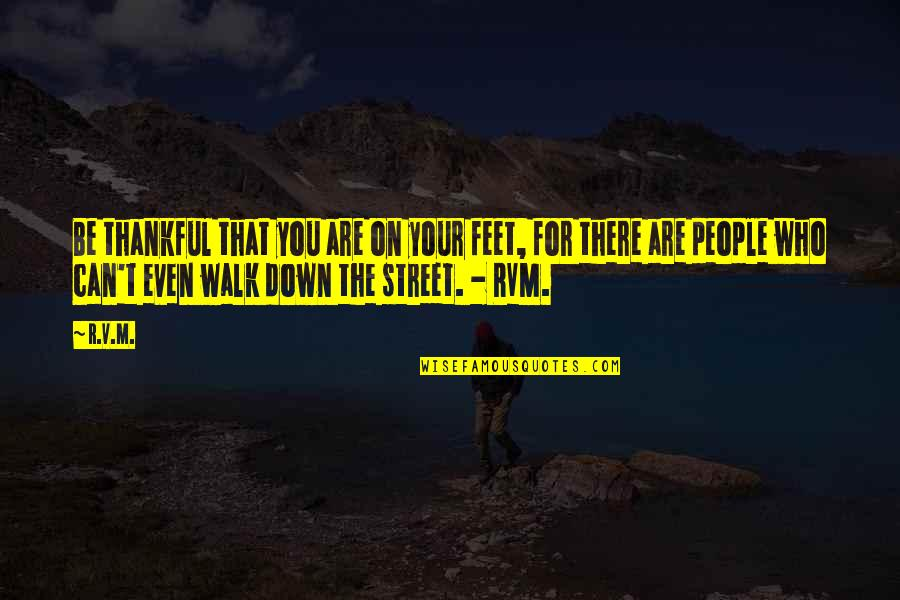 Burglar Movie Quotes By R.v.m.: Be thankful that you are on your feet,