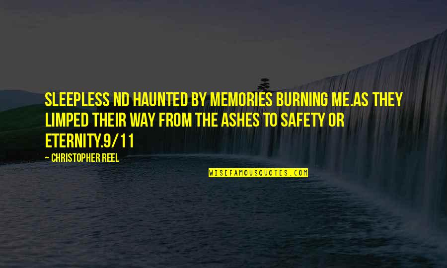 Burning Memories Quotes By Christopher Reel: Sleepless nd haunted by memories burning me.As they