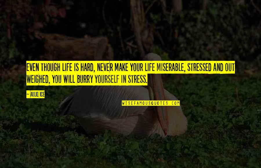 Burry's Quotes By Auliq Ice: Even though life is hard, never make your
