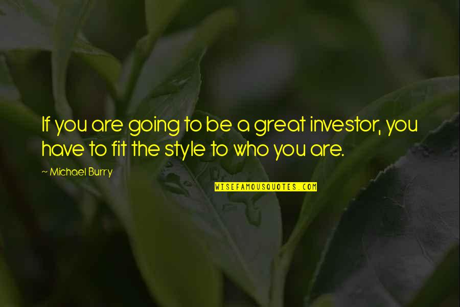 Burry's Quotes By Michael Burry: If you are going to be a great