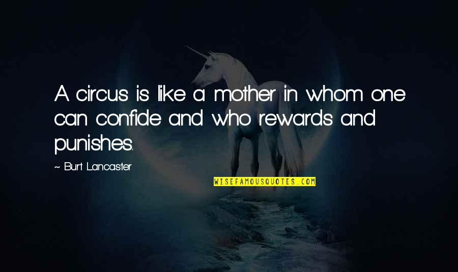 Burt Quotes By Burt Lancaster: A circus is like a mother in whom