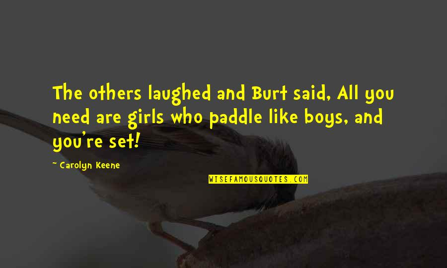 Burt Quotes By Carolyn Keene: The others laughed and Burt said, All you