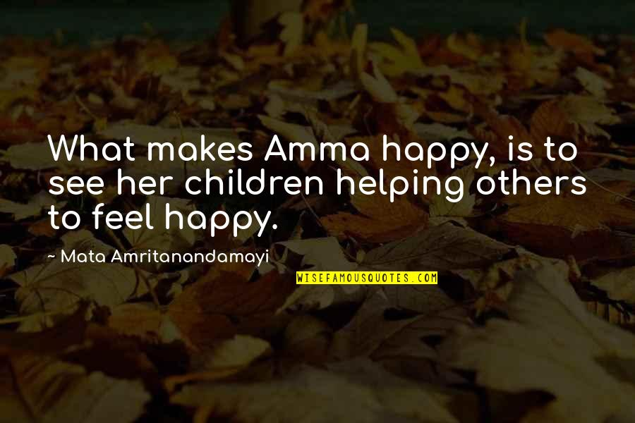 Bury The Pain Quotes By Mata Amritanandamayi: What makes Amma happy, is to see her