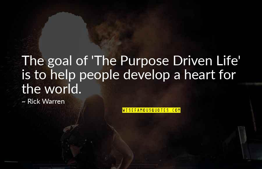Bushido Blade Quotes By Rick Warren: The goal of 'The Purpose Driven Life' is