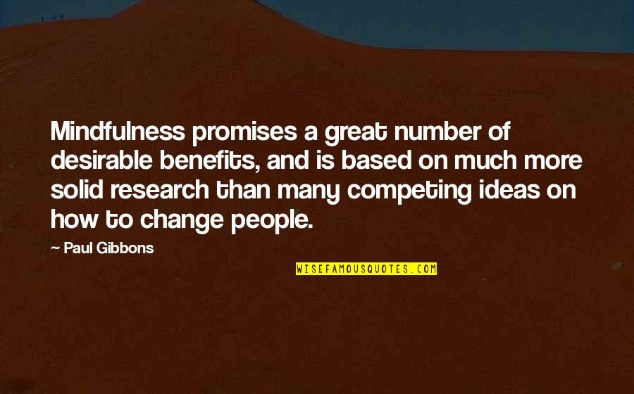 Business And Change Quotes By Paul Gibbons: Mindfulness promises a great number of desirable benefits,