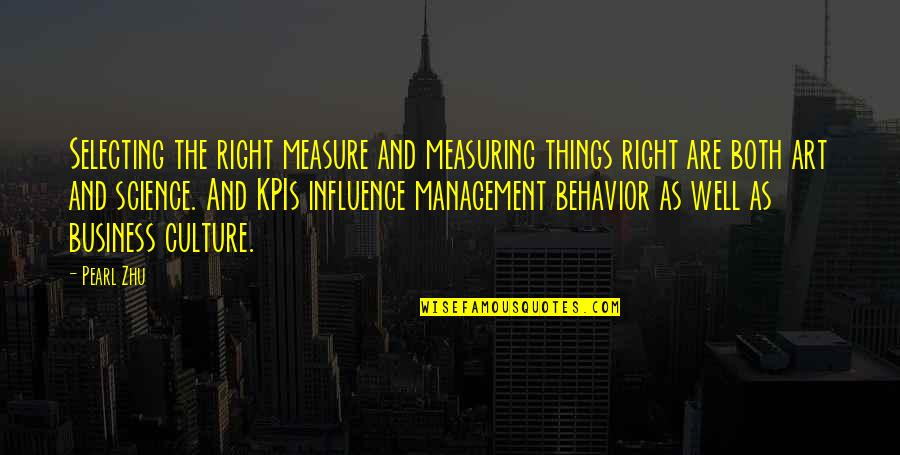Business And Change Quotes By Pearl Zhu: Selecting the right measure and measuring things right