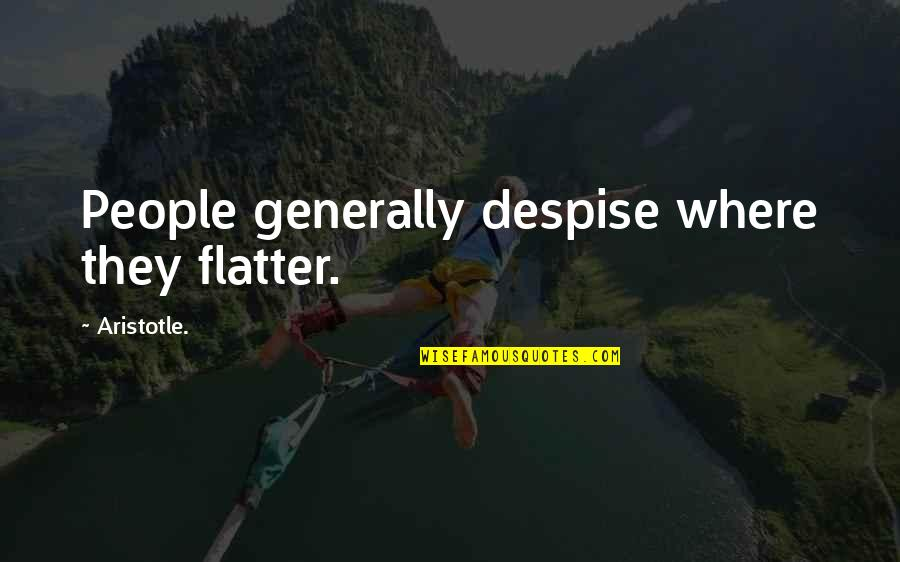 Business Electricity Price Quotes By Aristotle.: People generally despise where they flatter.