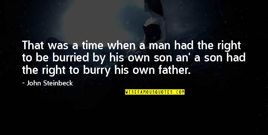 Business Exposure Quotes By John Steinbeck: That was a time when a man had