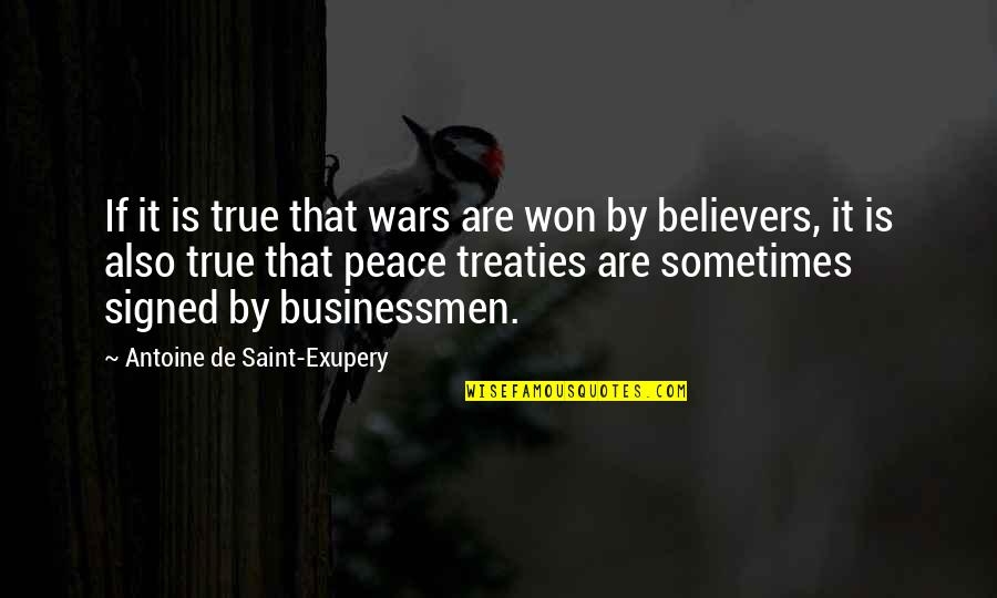 Businessmen's Quotes By Antoine De Saint-Exupery: If it is true that wars are won