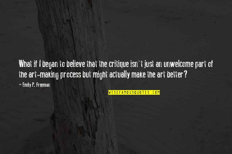 Bussed Quotes By Emily P. Freeman: What if I began to believe that the