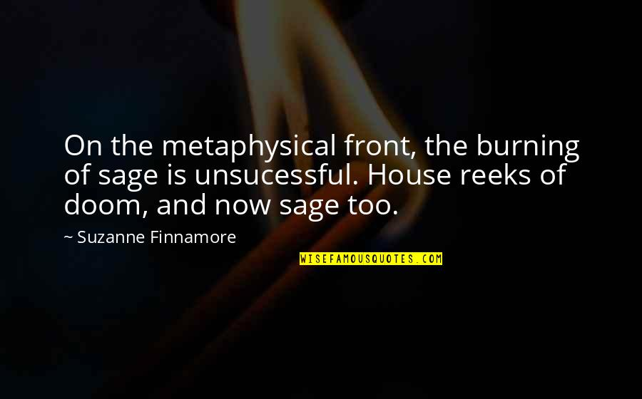 Bussed Quotes By Suzanne Finnamore: On the metaphysical front, the burning of sage