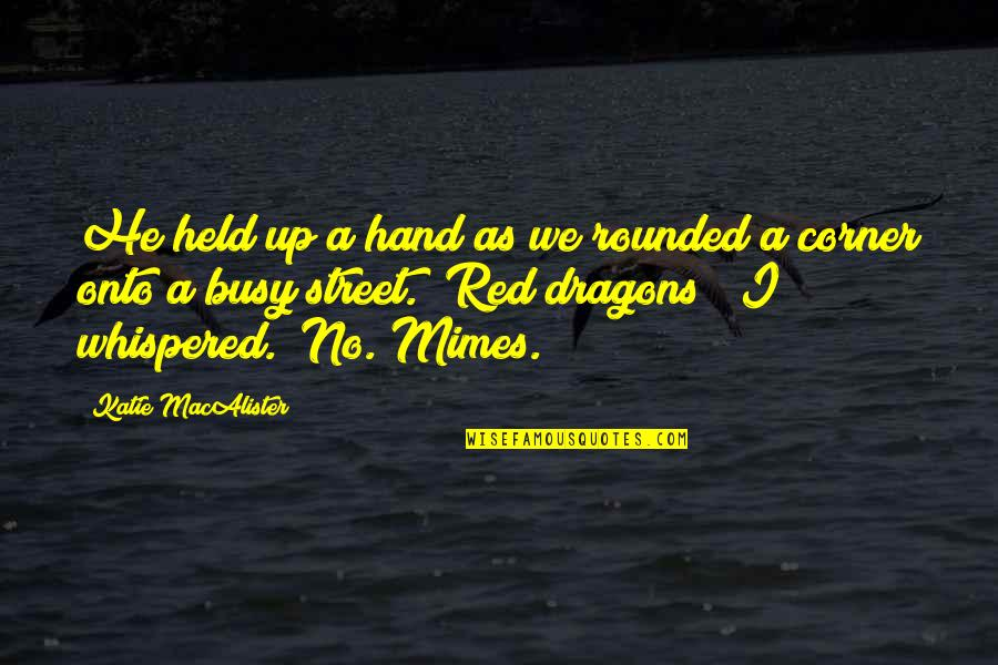 Busy As A Quotes By Katie MacAlister: He held up a hand as we rounded
