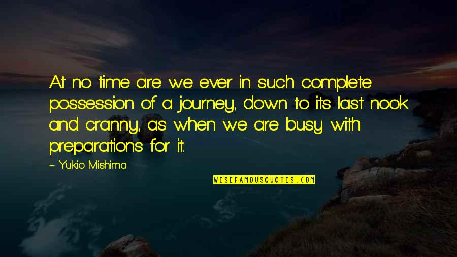 Busy No Time Quotes By Yukio Mishima: At no time are we ever in such