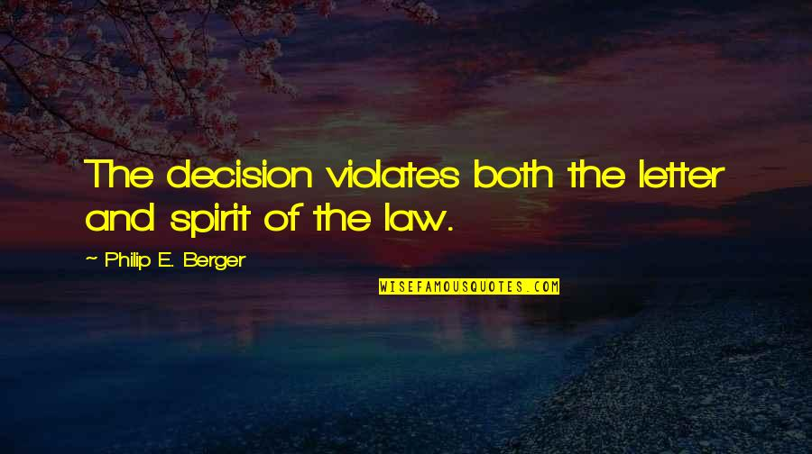 Busy Signal Famous Quotes By Philip E. Berger: The decision violates both the letter and spirit