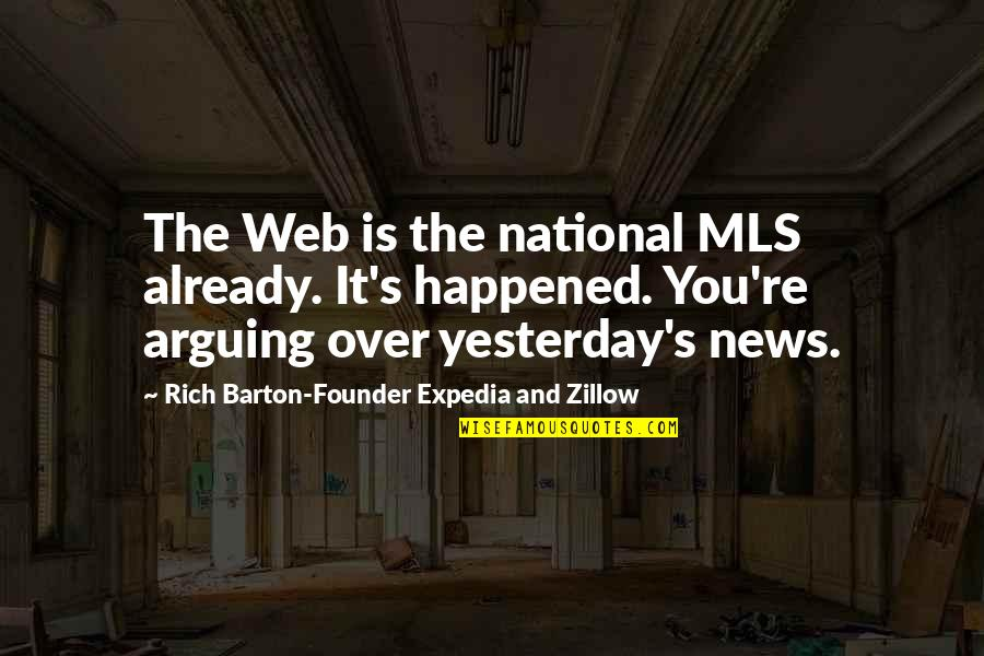 Butterfinger Love Quotes By Rich Barton-Founder Expedia And Zillow: The Web is the national MLS already. It's