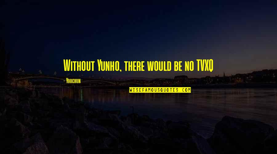 Butters Funniest Quotes By Yoochun: Without Yunho, there would be no TVXQ