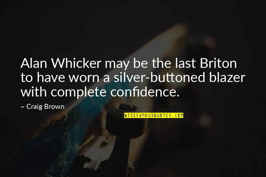Buttoned Quotes By Craig Brown: Alan Whicker may be the last Briton to