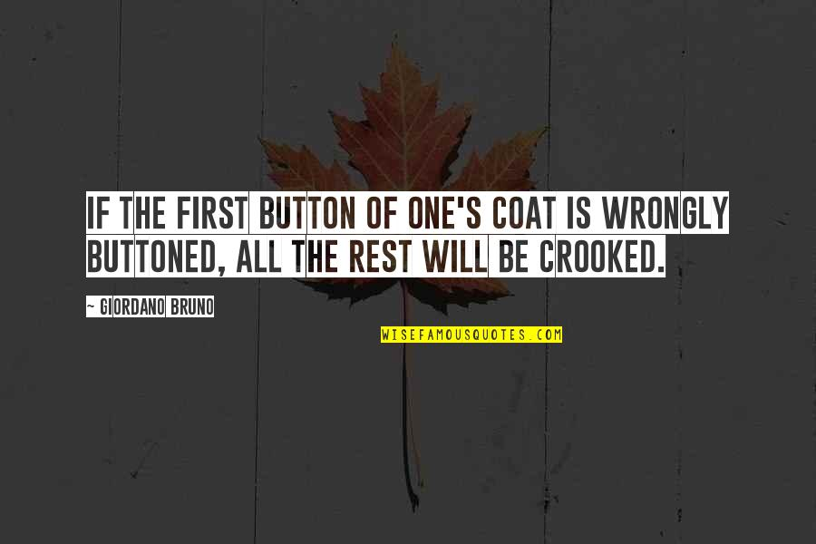 Buttoned Quotes By Giordano Bruno: If the first button of one's coat is