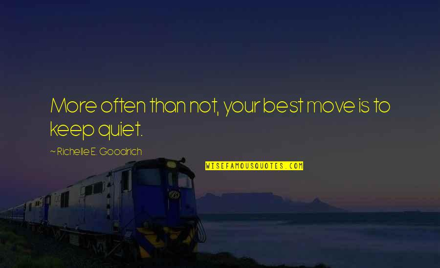 Buttoned Quotes By Richelle E. Goodrich: More often than not, your best move is