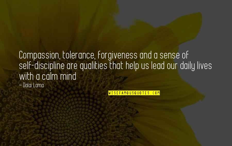 Buttonholing Quotes By Dalai Lama: Compassion, tolerance, forgiveness and a sense of self-discipline