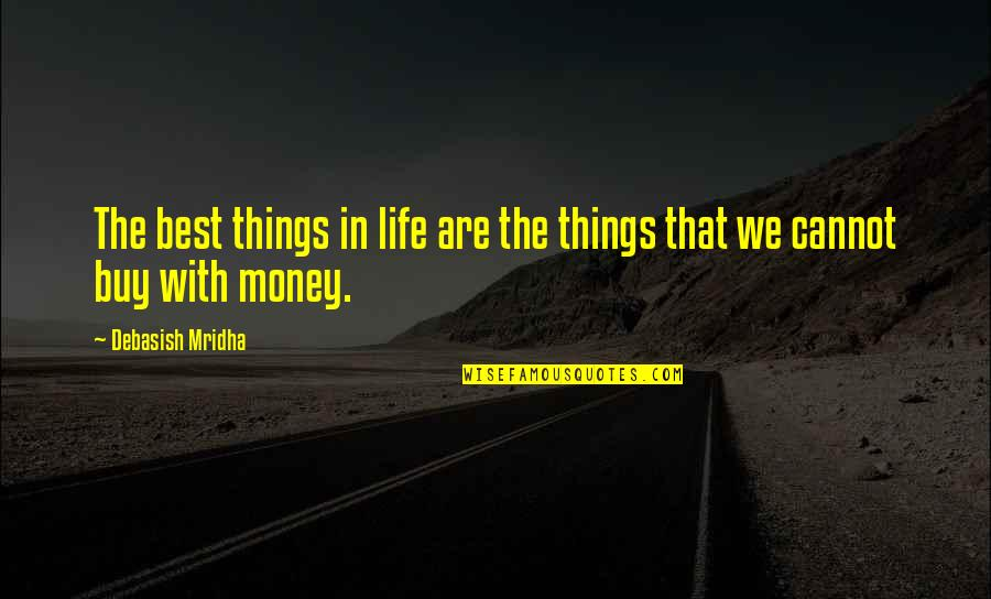 Buy Happiness Quotes By Debasish Mridha: The best things in life are the things