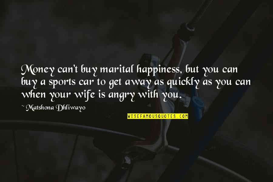 Buy Happiness Quotes By Matshona Dhliwayo: Money can't buy marital happiness, but you can