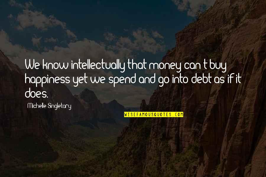 Buy Happiness Quotes By Michelle Singletary: We know intellectually that money can't buy happiness