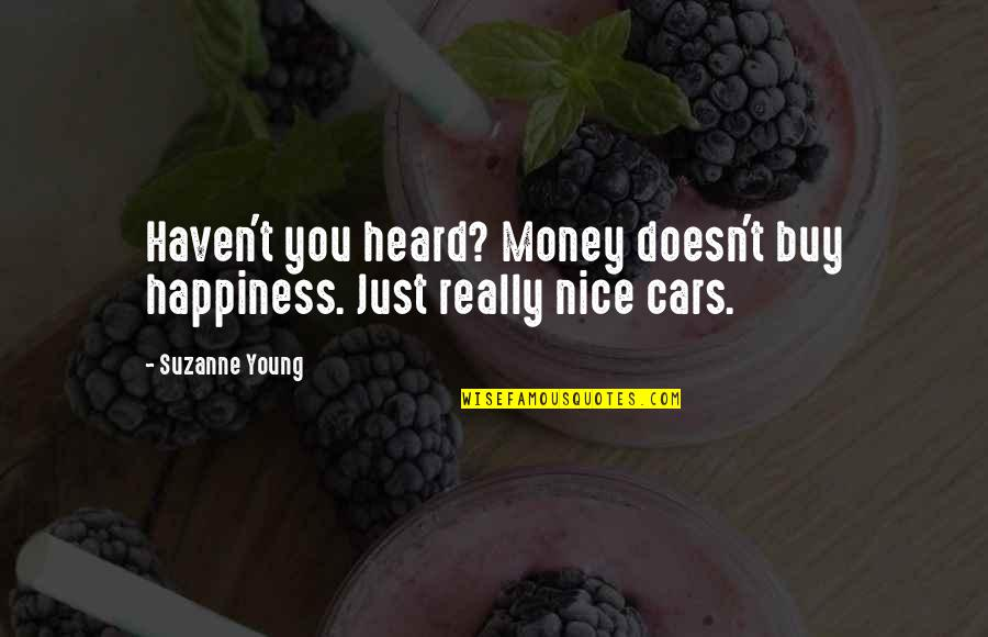 Buy Happiness Quotes By Suzanne Young: Haven't you heard? Money doesn't buy happiness. Just
