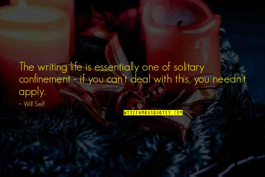 Buyelekhaya Dalindyebo Quotes By Will Self: The writing life is essentially one of solitary