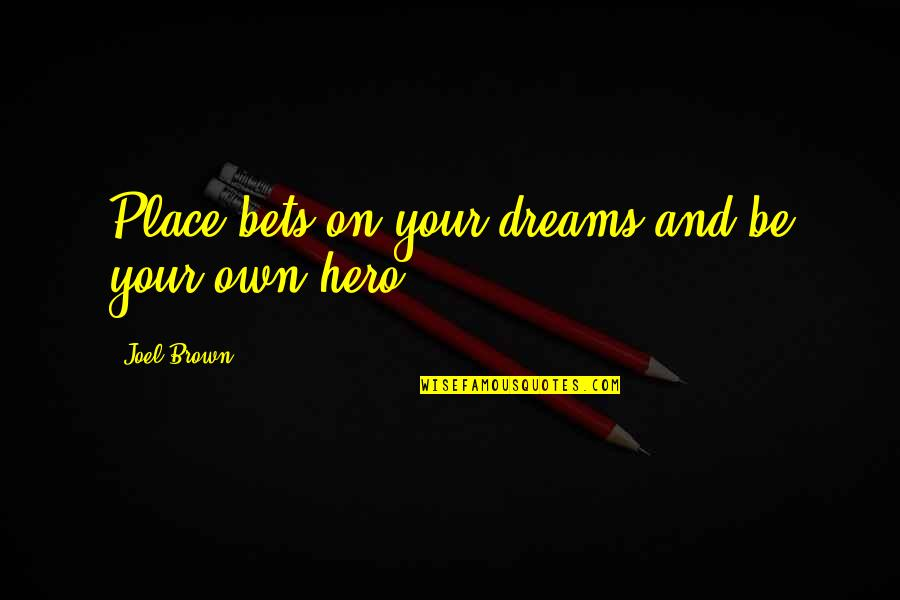 Buzz Astral Quotes By Joel Brown: Place bets on your dreams and be your