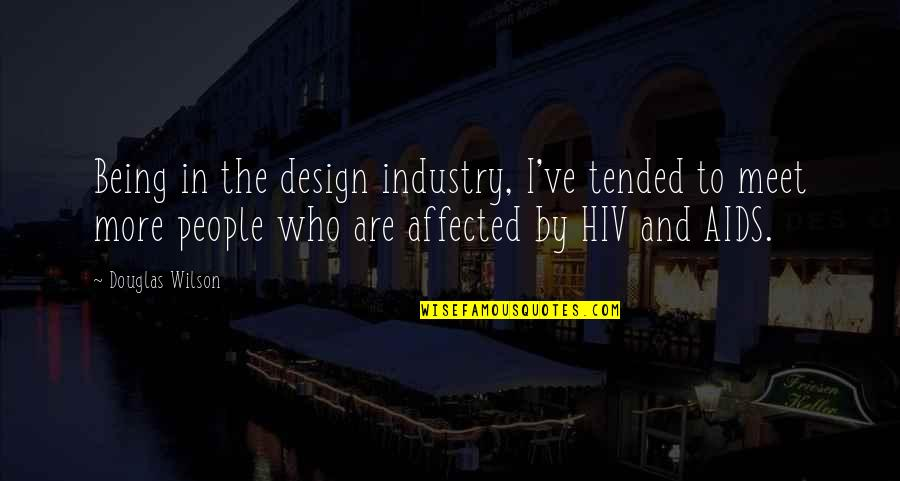 By Design Quotes By Douglas Wilson: Being in the design industry, I've tended to